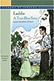 Laddie: A True Blue Story (Library of Indiana Classics) (0253204585) by Stratton-Porter, Gene
