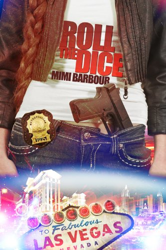 Roll the Dice: Book #2 (Hot Romance & Powerful Suspense - Vegas Series) by Mimi Barbour