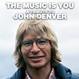 Music Is You-a Tribute John Denver