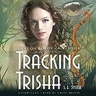 Tracking Trisha: The Dragon Lords of Valdier, Book 3 Hörbuch von S. E. Smith Gesprochen von: David Brenin