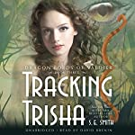 Tracking Trisha: The Dragon Lords of Valdier, Book 3 | S. E. Smith
