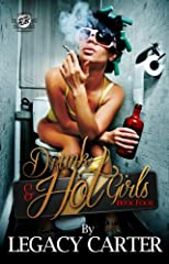 Drunk & Hot Girls Book Four: The Finale' (The Cartel Publications Present)