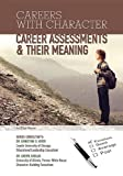Career Assessments & Their Meaning (Careers with Character) (1422227510) by Sanna, Ellyn