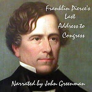 Franklin Pierce's Last Address to Congress Audiobook