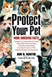 Protect Your Pet: More Shocking Facts