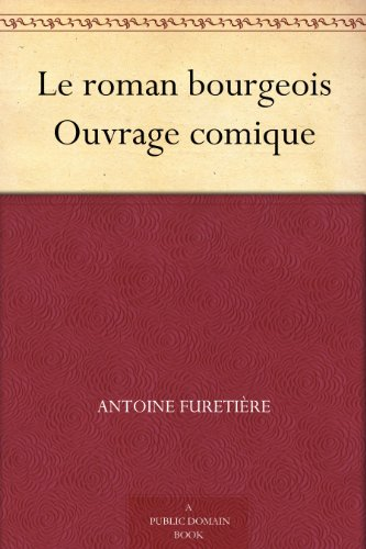 Le roman bourgeois Ouvrage comique (French Edition) PDF