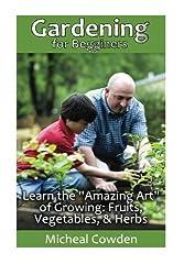 Gardening for Begginers (Gardening For Dummies, Better Homes Gardens, Home Gardening, Vegetable Gardening, Garden Ideas, Indoor Gardening)