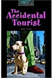 The Accidental Tourist: 1800 Headwords (Oxford Bookworms ELT) (French Edition) (0194230775) by Tyler, Anne