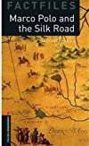 Marco Polo and the Silk Road: Level 2: 700-word Vocabulary (Oxford Bookworms Factfiles)