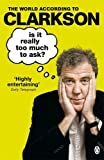 Is It Really Too Much To Ask?: The World According to Clarkson Volume 5 (World According to Clarkson 5)