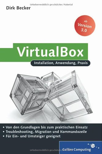 VirtualBox: Installation, Anwendung, Praxis
