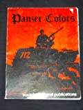 Panzer Colors, Vol. 1: Camouflage of the German Panzer Forces, 1939-1945