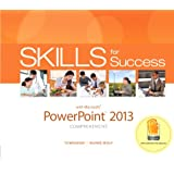 Skills for Success with PowerPoint 2013 Comprehensive (Skills for Success, Office 2013)