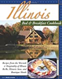 img - for Illinois Bed & Breakfast Cookbook:: From the Warmth and Hospitality of Illinois B&bs and Historic Inns (Bed & Breakfast Cookbooks (3D Press)) book / textbook / text book