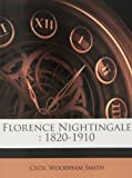 Florence Nightingale: 1820-1910 (Spanish Edition) (1178687031) by Woodham Smith, Cecil