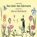 Das Jahr des Gärtners Hörbuch von Karel Capek Gesprochen von: Oliver Rohrbeck