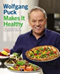 Wolfgang Puck Makes It Healthy: Light...