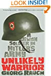 Unlikely Warrior: A Jewish Soldier in...
