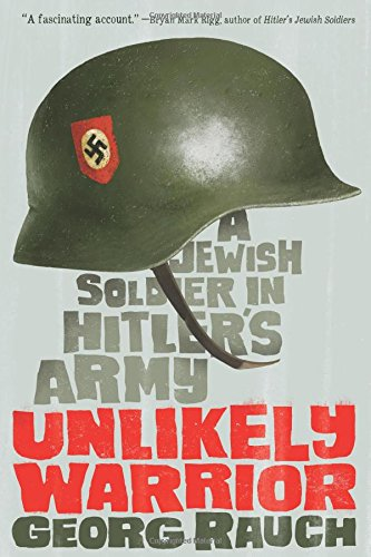 Unlikely Warrior: A Jewish Soldier in Hitler's Army PDF