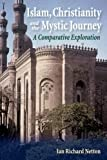 img - for Islam, Christianity and the Mystic Journey: A Comparative Exploration book / textbook / text book