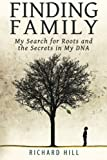 Finding Family: My Search for Roots and the Secrets in My DNA