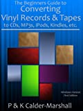 img - for The Beginners Guide to Converting Vinyl Records & Tapes to CDs, MP3s, iPods, Kindles, etc., book / textbook / text book