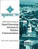 img - for 1999 2nd IEEE Workshop on Signal Processing Advances in Wireless Communications: May 9-12, 1999 Annapolis, MD book / textbook / text book