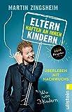 Martin Zingsheim ´Eltern haften an ihren Kindern: Überleben mit Nachwuchs´ bestellen bei Amazon.de