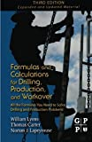 img - for Formulas and Calculations for Drilling, Production, and Workover, Third Edition: All the Formulas You Need to Solve Drilling and Production Problems by William C. Lyons (2011-10-12) book / textbook / text book