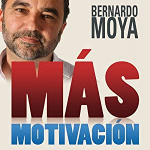 Más Motivación | [Bernardo Moya]
