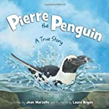 Pierre the Penguin: A True Storyby Jean Marzollo