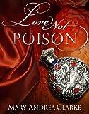 Love Not Poison: 2 (Crimson Cavalier Series)
