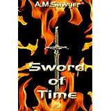 Sword of Time: Ancient Blades Saga ~ A.M. Sawyer