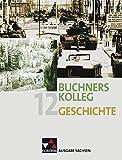 img - for Buchners Kolleg Geschichte - Ausgabe Sachsen 12 book / textbook / text book