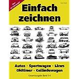"""Einfach zeichnen: Autos, LKWs, Sportwagen, Oldtimer, Gel�ndewagen. Gesamtausgabe Band 1-4: �ber 50 Motive Schritt f�r Schritt zeichnenvon """"Vasco Kintzel"""""""