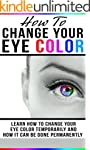 How To Change Your Eye Color: Learn H...