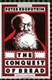 Conquest Of Bread (187013303X) by Peter Kropotkin