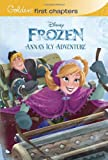 Annas Icy Adventure (Disney Frozen) (Golden First Chapters)