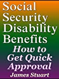 Social Security Disability Benefits: How to Get Quick Approval