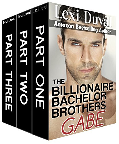 Romance: The Billionaire Bachelor Brothers: Gabe (The Complete Series)