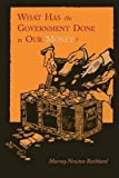 img - for What Has the Government Done to Our Money? [Reprint of First Edition] book / textbook / text book