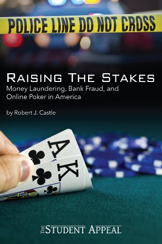 raising-the-stakes-money-laundering-bank-fraud-and-online-poker-in-america-student-appeal-singles-bo