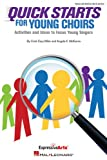Quick Starts for Young Choirs: Activities and Ideas to Focus Your Singers