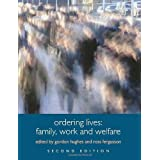 Ordering Lives: Family, Work and Welfare (Understanding Social Change)by Gordon Hughes