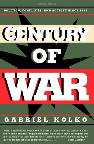 Century of War: Politics, Conflict, and Society Since 1914
