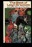 img - for The Best of Leigh Brackett: Jewel of Bas; Vanishing Venusians; Veil of Astellar; Moon that Vanished; Enchantress of Venus; Woman from Altair; Last Days of Shandakor; Shannach - The Last; The Tweener book / textbook / text book
