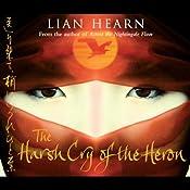 The Harsh Cry of the Heron   Lian Hearn
