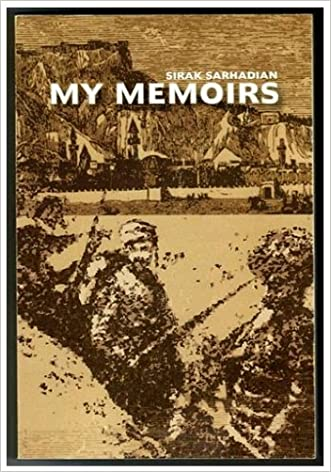 MYMEMOIRS by SIRAK SARHADIAN (Dedicated to the 90th anniversary ofthe Great Armenian Genocide perpetrated by Turkey) Prepared for publication with notes, maps and photosby the RAA(Research on Armenian Architecture)Center.
