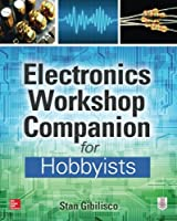 Electronics Workshop Companion for Hobbyists Front Cover