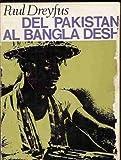 DEL PAKISTAN AL BANGLADESH